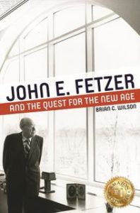 John E. Fetzer and the Quest for the New Age Book Cover